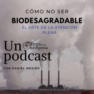 Cómo no ser biodesagradable