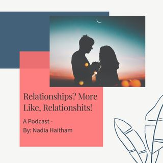 Relationships? More Like, Relationshits!