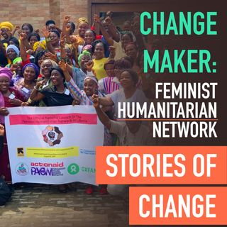 Change Maker: Feminist Humanitarian Network