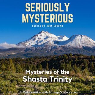 Mysteries of the Shasta Trinity