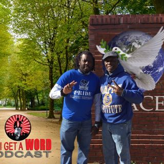 Can I Get A Word: PEACE on layaway II (who gets the credit? ) episode 19 feat: Glenn Thomas II