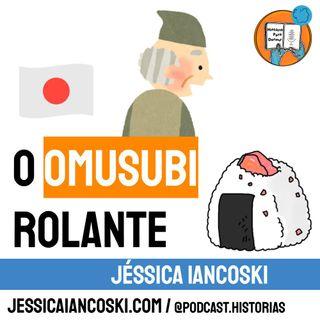 [T3 #2] O Omusubi Rolante - Lenda do Japão | Omusubi Kororin