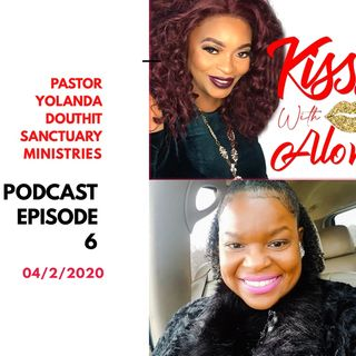 Episode 6:  Pastor Yolanda Douthit Of The Sanctuary Ministries