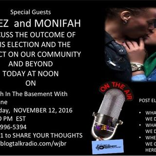Terez and Monifah discuss election outcome Brunch In the Basement with JaVonne