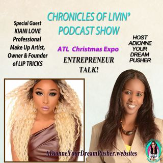 LIP TRICKS-MAKE UP BY KIANI LOVE - ATL CHRISTMAS EXPO - Ep 168 - ADionne Your Dream Pusher