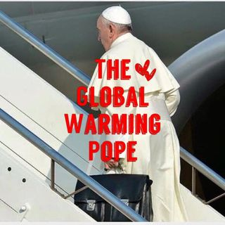 "The ""Global Warming"" Pope"