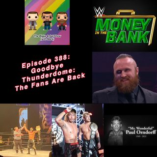 Episode 388: Goodbye Thunderdome: The Fans Are Back (Special Guest: Jimmy Korderas)
