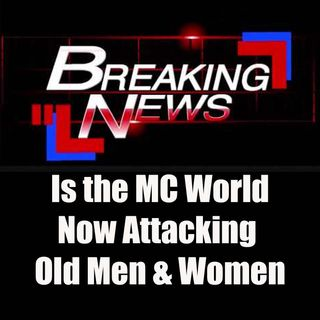 Are MCs Now Attacking Old Men and Women