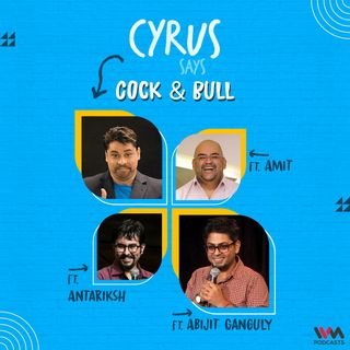 Cock & Bull feat. Abijit Ganguly