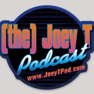 Episode 2 - (the) Joey T Podcast's show