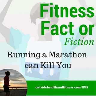 Running a Marathon Can Kill You