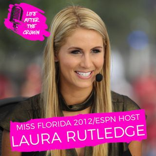 Miss Florida 2012 Laura Rutledge - How Competing In Pageants and Winning Miss Florida Prepared For My Sports Broadcasting Career at ESPN
