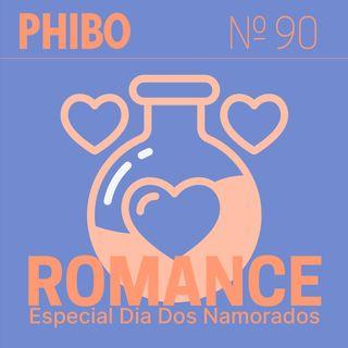 #90 - Romance (Especial Dia Dos Namorados)