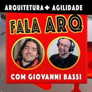 Fala ARQ com Giovanni Bassi | Arquitetura de Software e Agilidade