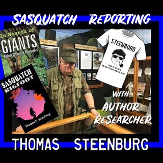 Bigfoot Reporting with author & researcher Thomas Steenburg