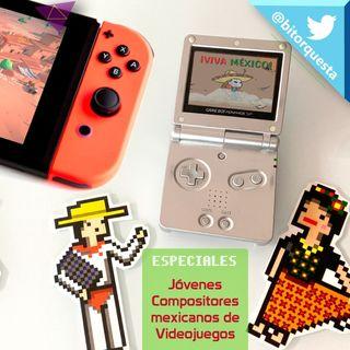 306 - Temas de Videojuegos y compositores mexicanos, Especial 15 Septiembre