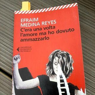 "Un cult musicale: ""C'era una volta l'amore ma ho dovuto ammazzarlo"" di Efraim Medina Reyes"