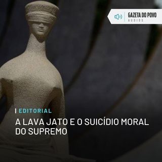 Editorial: A Lava Jato e o suicídio moral do Supremo