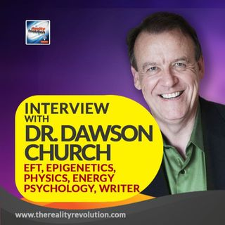 Interview with Dr. Dawson Church - Writer and Expert in EFT, Epigenetics, Energy Psychology, Physics, Meditation