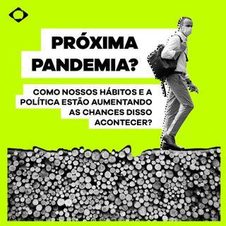 A PRÓXIMA PANDEMIA: O QUE A POLÍTICA TEM A VER COM ISSO?