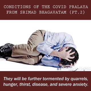 Conditions of the COVID Pralaya - Srimad Bhagavatam (pt.2)