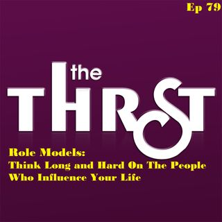 Role Models: Think Long and Hard On The People Who Influence Your Life -- THRST079