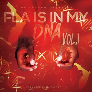 DJ Flawda Presents: FLA Is In My DNA Vol.1