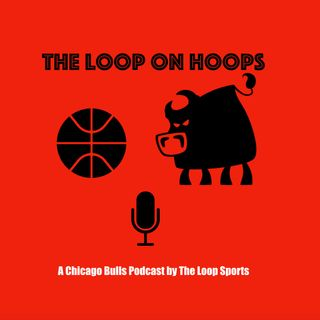 The Loop On Hoops Bulls Podcast 🏀- Ep. 3 – Instant Reaction- Bulls Get 7th Pick in Draft Lottery