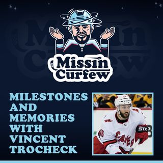 40. Milestones and Memories with Vincent Trocheck