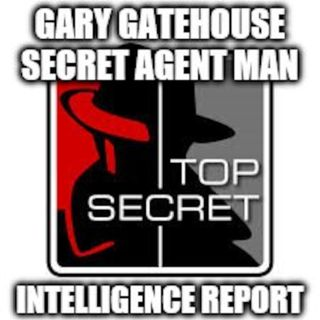 SEPT 8 2020 GARY GATEHOUSE SECRET AGENT MAN 6 MINUTE TOP SECRET INTELLIGENCE REPORT LOOKING BACK