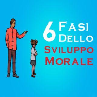 Le 6 Fasi Dello Sviluppo Morale