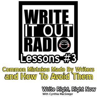 Lessons #3 - Common Mistakes Made By Writers and How to Avoid Them - Write Right, Right Now