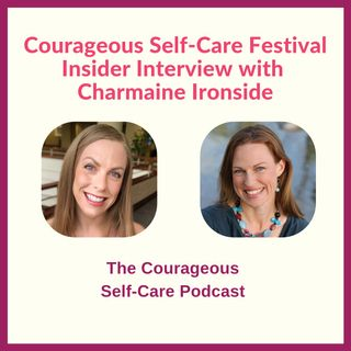 Self-Care Festival Insider Interview with Charmaine Ironside