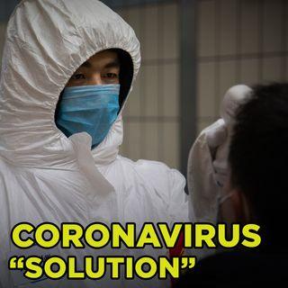 """#58 China's Dangerous Coronavirus """"Solution"""""""