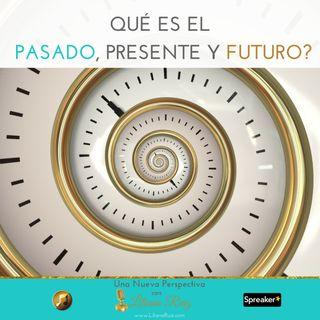 Qué es el Pasado, Presente y Futuro
