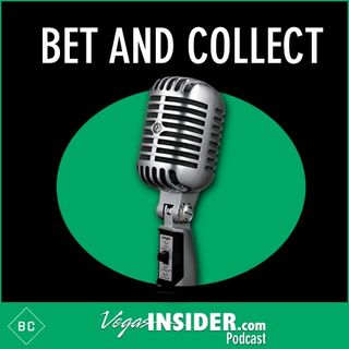 Bet and Collect Podcast - April 8, 2021