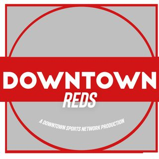 Downtown Reds Podcast