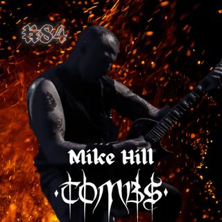 #84 - Mike Hill (Tombs)