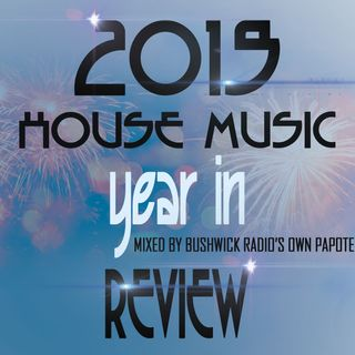 House Music End Of Year 2019 mixed by Papote