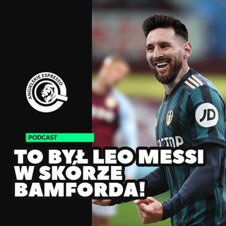 To był Leo Messi w skórze Patricka Bamforda!