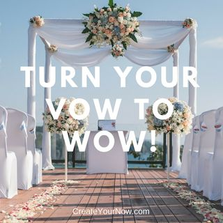 1001 Turn Your Vow to WOW!