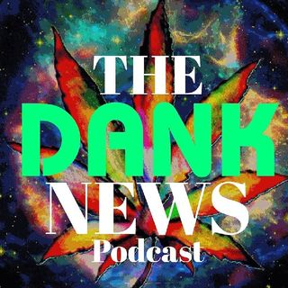 "The DANK NEWS Podcast Ep.5 - ""FIGHT FOR YOUR RIGHT"""