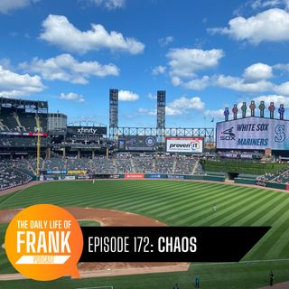 Episode 172: Chaos // The Daily Life of Frank