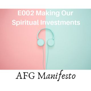 E002 Making Our Spiritual Investments