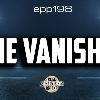 The Vanished | Haunted, Paranormal, Supernatural