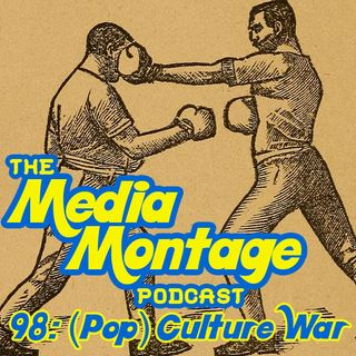 MMP 98 - (Pop) Culture War