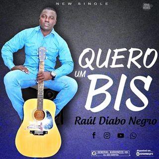 Raúl Diabo Negro - Quero um Bis