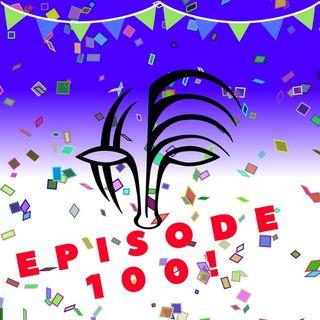 Episode 100!!!