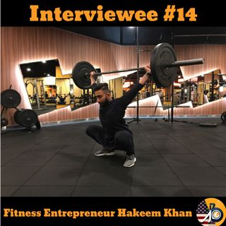 Interviewee #14: Hakeem Khan of Malaysia - Fitness Entrepreneur