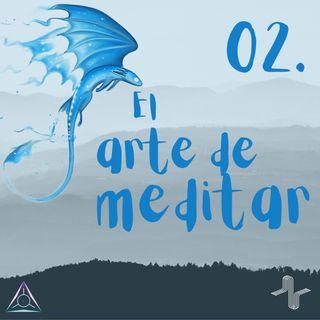 02: El Arte de Meditar
